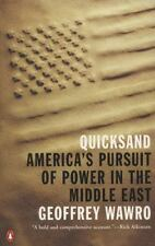 Quicksand: America's Pursuit of Power in the Middle East - LikeNew - Wawro, Geof