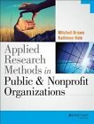 Applied Research Methods in Public and Nonprofit Organizations by Kathleen Hale, Mitchell Brown (Paperback, 2014)