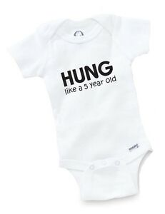 43c70f30a5ed4 Hung Like A 5 Year Old Onesie Baby Shower Gift Geek Funny Cute ...