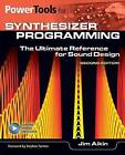 Power Tools for Synthesizer Programming: The Ultimate Reference for Sound Design by Jim Aikin (Paperback, 2015)