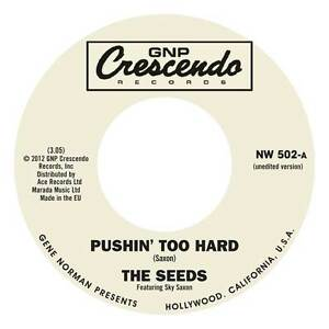 THE-SEEDS-Pushin-039-Too-Hard-vinyl-7-034-NEW-garage-punk-unedited-version-EXCLUSIVE
