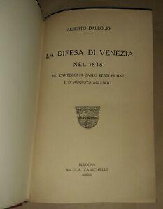 La difesa di Venezia nel 1848 - Alberto Dallolio - Nicola Zanichelli Ed., 1919