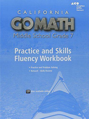 Go Math California Practice Fluency Workbook Grade 7 1st Edition