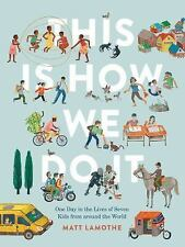 This Is How We Do It by Matt Lamothe (2017, Picture Book)