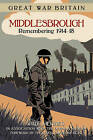Great War Britain Middlesbrough: Remembering 1914-18 by Paul Menzies (Paperback, 2014)