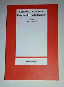 Frontiere del repubblicanesimo - Sauro. Mattarelli - FrancoAngeli, 2007