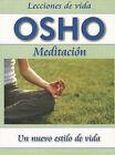 Meditacion: Un Nuevo Estilo de Vida by Osho (Paperback / softback, 2010)
