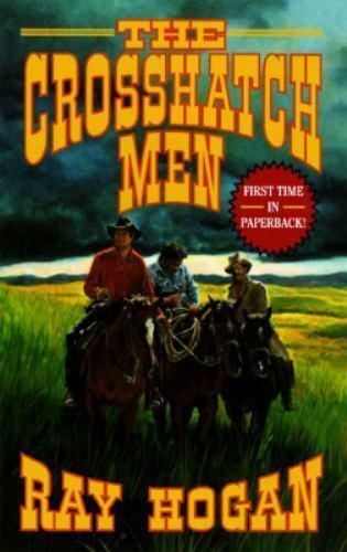The Crosshatch Men by Ray Hogan