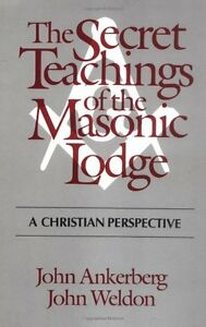 The-Secret-Teachings-of-the-Masonic-Lodge-by-John-F-Ankerberg-John-F-Weldon