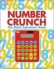 Number Crunch: The Math Calculator Book by DK Publishing, DK (Hardback, 2014)