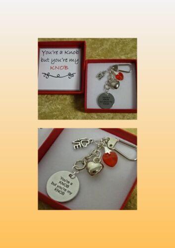 BIRTHDAY XMAS You/'re A Knob But You/'re My Knob Key Ring Charm Hearts Gift Boxed