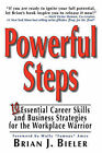 Powerful Steps-10 Essential Career Skills and Business Strategies for the Workplace Warrior by Brian (Paperback, 2006)