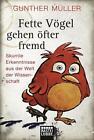 Fette Vögel gehen öfter fremd von Gunther Müller (2012, Taschenbuch)
