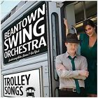 Trolley Songs by Beantown Swing Orchestra (CD, Aug-2011, CD Baby (distributor))
