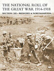 NATIONAL ROLL OF THE GREAT WAR Section XII - Bedford & Northampton by Naval & Military Press Ltd (Paperback, 2006)