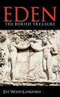 Eden The Buried Treasure by Eve Wood-langford 9781449019525 Paperback 2009