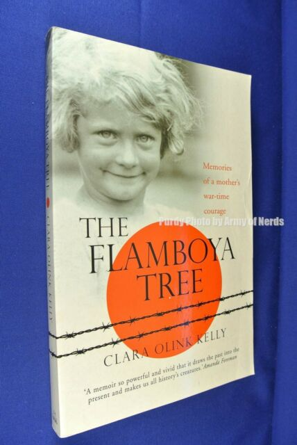 THE FLAMBOYA TREE Clara Kelly WWII INDONESIA / JAPAN POW book