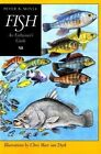 Fish: An Enthusiast's Guide by Peter B. Moyle (Paperback, 1995)