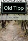 Old Tipp: A Story of a Founding Son by Greg Masceri (Paperback / softback, 2010)
