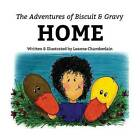 The Adventures of Biscuit and Gravy: Home by Leanne Chamberlain (Paperback / softback, 2015)