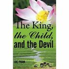 King The Child and The Devil 9781449011499 by Loc Pham Paperback