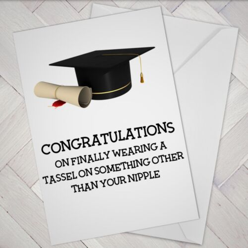 Funny RUDE GRADUATION CARD Cheeky NAUGHTY Boy Girl Son Daughter Friend Best Mate
