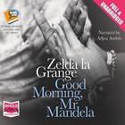 Good Morning Mr Mandela by Zelda La Grange Compact Disc Book