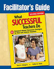 Facilitator's Guide to What Successful Teachers Do: 101 Research-Based Classroom Strategies for New and Veteran Teachers by Mr Neal A Glasgow, Neil Glasgow, Ms Cathy D Hicks (Paperback / softback, 2009)