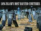 Long Island's Most Haunted Cemeteries by Diane Hill, Joseph Flammer (Paperback, 2010)