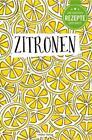 Die besten Rezepte der Welt - Zitronen von Agnes Prus (2015, Taschenbuch)