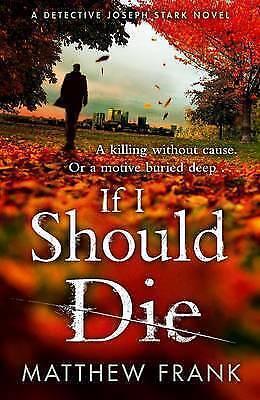 Frank, Matthew, If I Should Die (Joseph Stark), Very Good Book