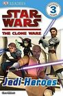 Star Wars, the Clone Wars: Jedi Heroes by Clare Hibbert (Paperback / softback)