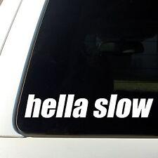 Hella SLOW sticker funny quick decal turbo Honda cool Engine Car STI Evo  DSM