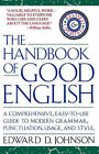 The Handbook of Good English by Edward D. Johnson (Paperback, 1991)