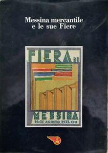 Messina mercantile e le sue fiere,  di Franz Riccobono,  1985 - ER