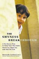 NEW BOOK! The Shyness Breakthrough: A No-stress Plan to Help Your Shy Child...