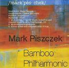 Bamboo Philharmonic by Mark Piszczek (CD, 2009, Blue Bamboo Music)