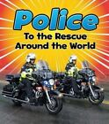 Police to the Rescue Around the World by Linda Staniford (Hardback, 2016)