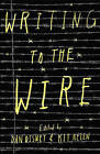 Writing to the Wire by UWA Publishing (Paperback, 2016)