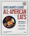 James Beard's Classic All-American Eats: Recipes and Stories from Our Best-Loved Local Restaurants by Andrew Zimmern, James Beard Foundation (Hardback, 2016)