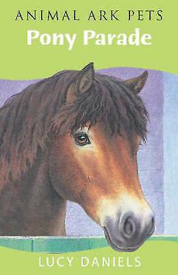 """VERY GOOD"" Animal Ark: Pony Parade (Animal Ark Pets), Daniels, Lucy, Book"