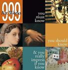 999 Artworks You Must Know by Scala Group (Paperback, 2009)