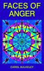 Faces of Anger by Carol Bulkeley (Paperback / softback, 2004)