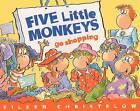 Five Little Monkeys Go Shopping by Eileen Christelow (Hardback, 2012)