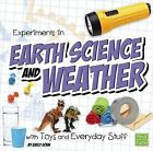 Experiments in Earth Science and Weather with Toys and Everyday Stuff by Emily Sohn (Hardback, 2015)