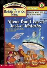 Aliens Don't Carve Jack-o'-lanterns (The Adventures Of The Bailey School Kids Ho