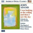 John Adams: I Was Looking at the Ceiling and Then I Saw the Sky (CD, Oct-2005, 2 Discs, Naxos (Distributor))