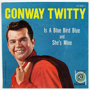CONWAY-TWITTY-Is-A-Blue-Bird-Blue-She-039-s-Mine-7IN-W-P-SLEEVE-1960-VG-VG