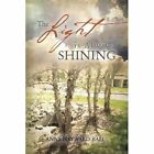 The Light Is Always Shining: Look for Each New Day's Promise by Anne Hayward-Ball (Paperback / softback, 2013)