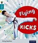 Oxford Reading Tree Infact: Level 9: Flying Kicks by Kirsty Hamilton (Paperback, 2014)